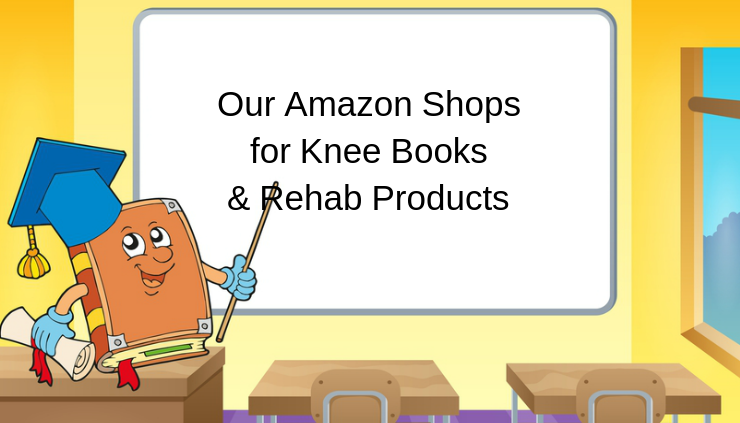 Our Amazon Shops for Knee Books & Rehab Products